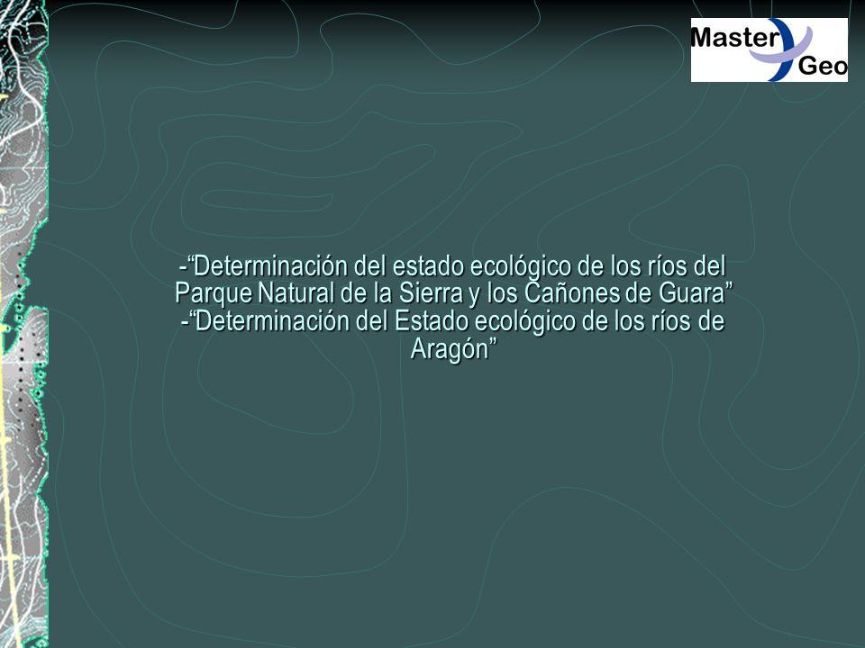 - Determinación del estado ecológico de los ríos del Parque Natural de la Sierra y los Cañones de Guara - Determinación del Estado ecológico de los ríos de Aragón