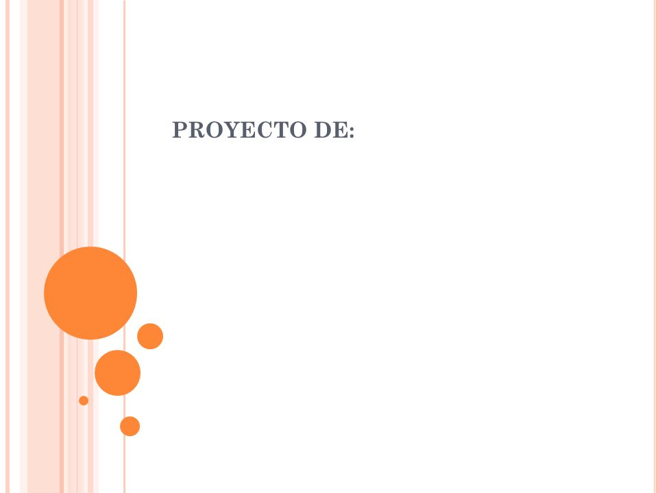 PROYECTO DE: