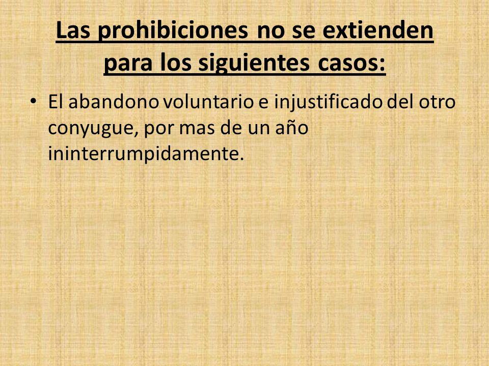 Las prohibiciones no se extienden para los siguientes casos: