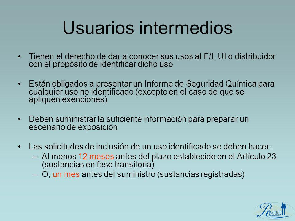 Usuarios intermedios Tienen el derecho de dar a conocer sus usos al F/I, UI o distribuidor con el propósito de identificar dicho uso.