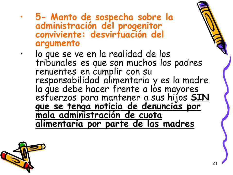 5- Manto de sospecha sobre la administración del progenitor conviviente: desvirtuación del argumento