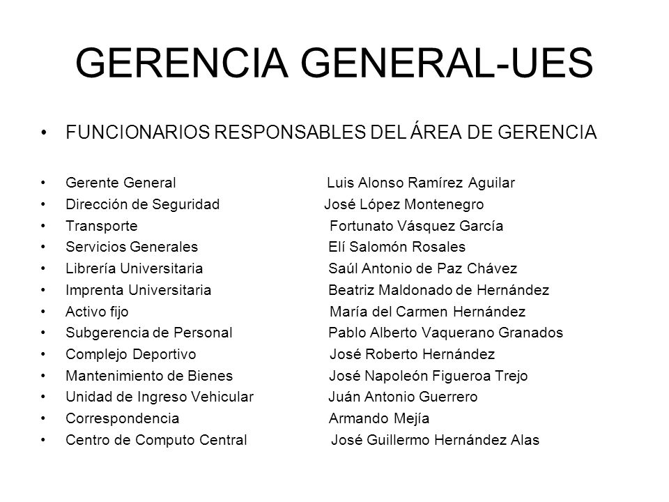 GERENCIA GENERAL-UES FUNCIONARIOS RESPONSABLES DEL ÁREA DE GERENCIA