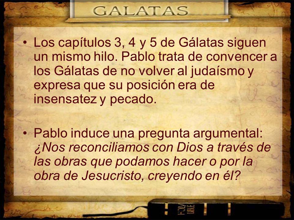 Los capítulos 3, 4 y 5 de Gálatas siguen un mismo hilo