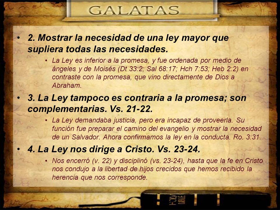 4. La Ley nos dirige a Cristo. Vs. 23-24.