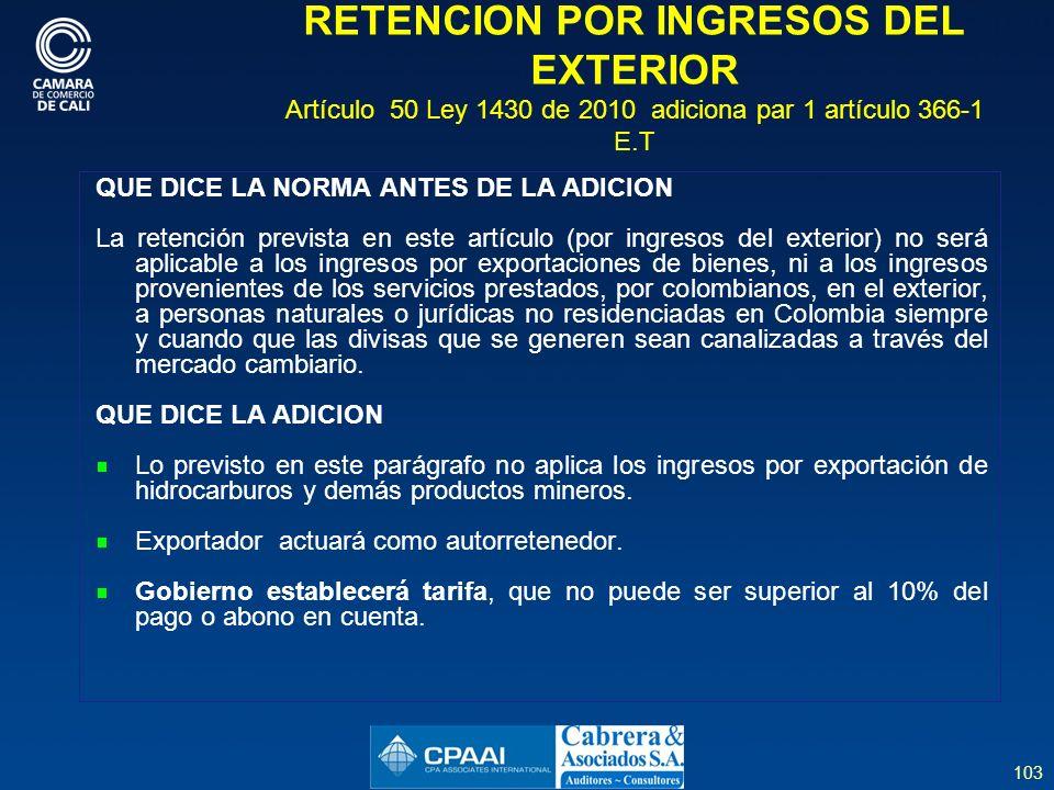 RETENCION POR INGRESOS DEL EXTERIOR Artículo 50 Ley 1430 de 2010 adiciona par 1 artículo 366-1 E.T