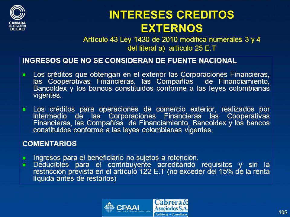 INTERESES CREDITOS EXTERNOS Artículo 43 Ley 1430 de 2010 modifica numerales 3 y 4 del literal a) artículo 25 E.T