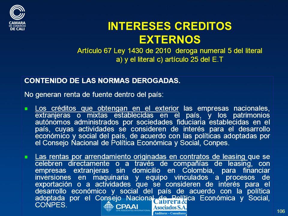 INTERESES CREDITOS EXTERNOS Artículo 67 Ley 1430 de 2010 deroga numeral 5 del literal a) y el literal c) artículo 25 del E.T