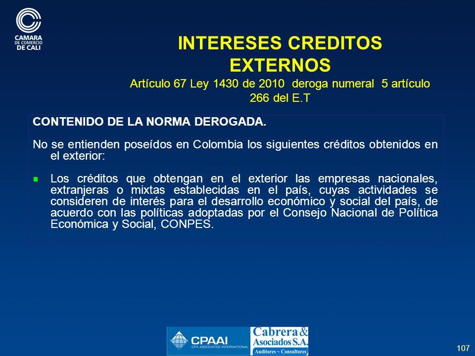 INTERESES CREDITOS EXTERNOS Artículo 67 Ley 1430 de 2010 deroga numeral 5 artículo 266 del E.T