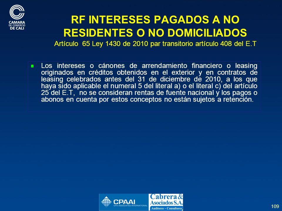 RF INTERESES PAGADOS A NO RESIDENTES O NO DOMICILIADOS Artículo 65 Ley 1430 de 2010 par transitorio artículo 408 del E.T