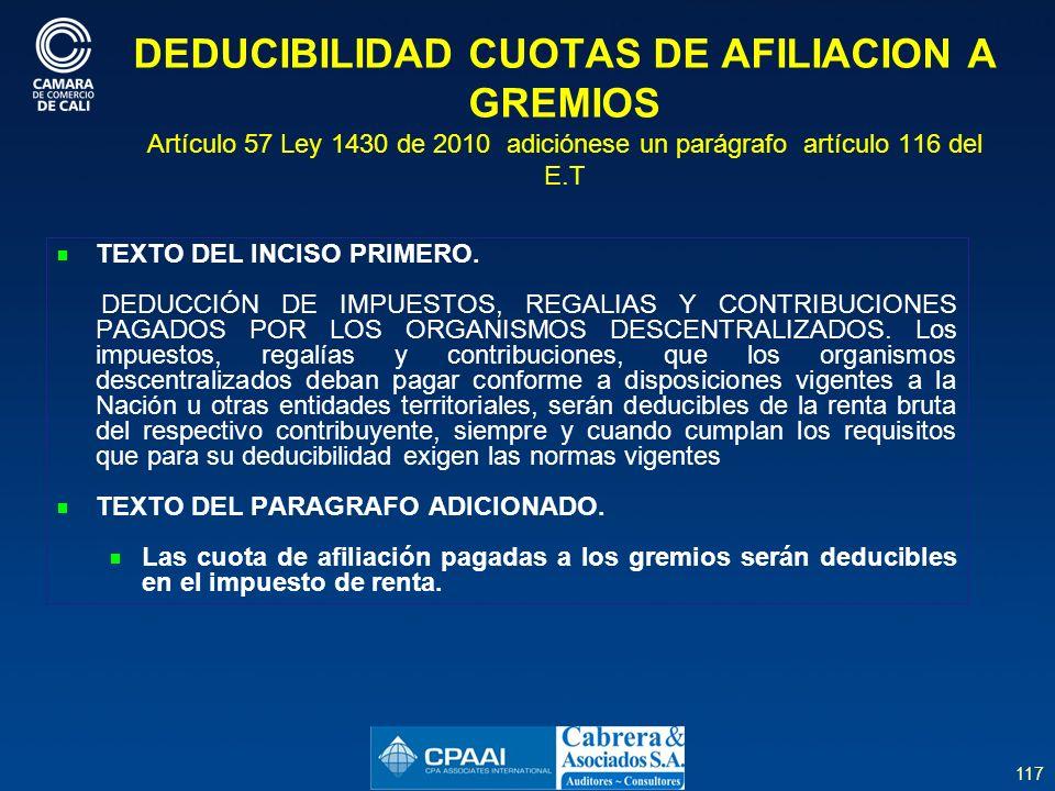 DEDUCIBILIDAD CUOTAS DE AFILIACION A GREMIOS Artículo 57 Ley 1430 de 2010 adiciónese un parágrafo artículo 116 del E.T