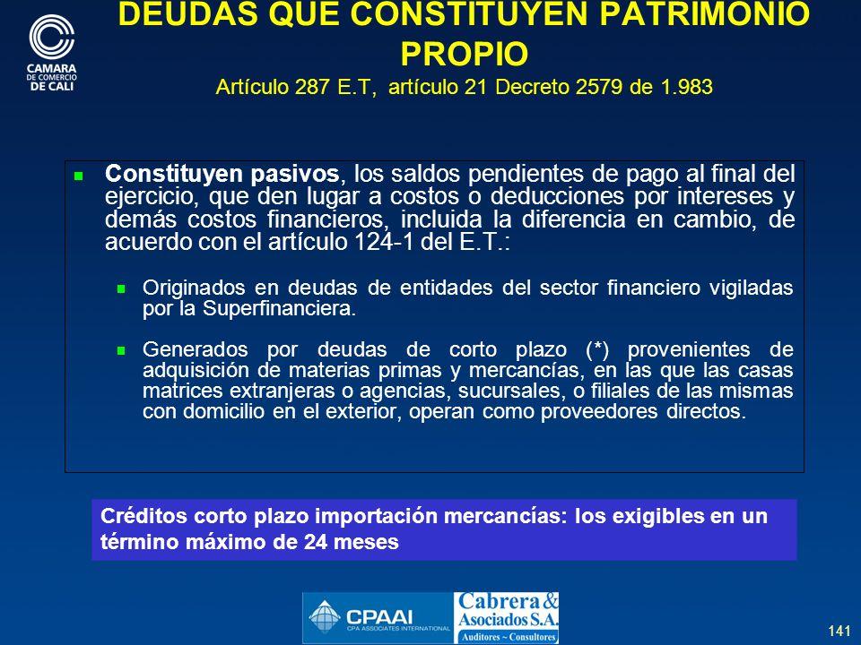 DEUDAS QUE CONSTITUYEN PATRIMONIO PROPIO Artículo 287 E