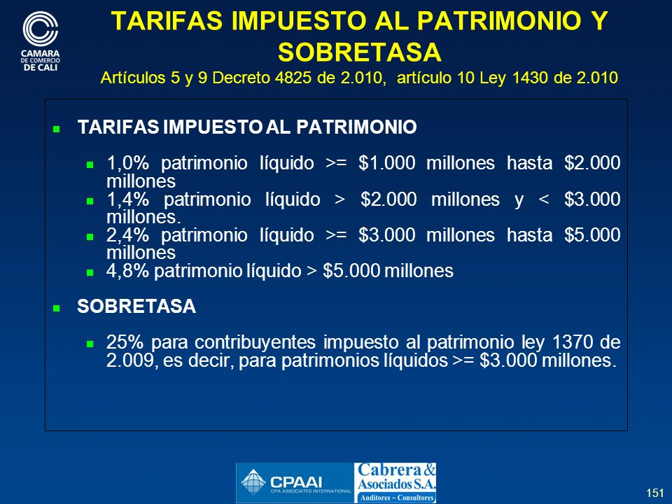TARIFAS IMPUESTO AL PATRIMONIO Y SOBRETASA Artículos 5 y 9 Decreto 4825 de 2.010, artículo 10 Ley 1430 de 2.010