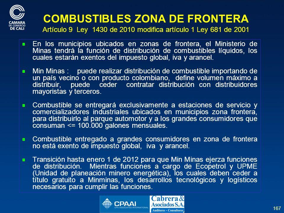 COMBUSTIBLES ZONA DE FRONTERA Artículo 9 Ley 1430 de 2010 modifica artículo 1 Ley 681 de 2001