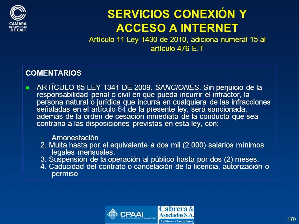 SERVICIOS CONEXIÓN Y ACCESO A INTERNET Artículo 11 Ley 1430 de 2010, adiciona numeral 15 al artículo 476 E.T