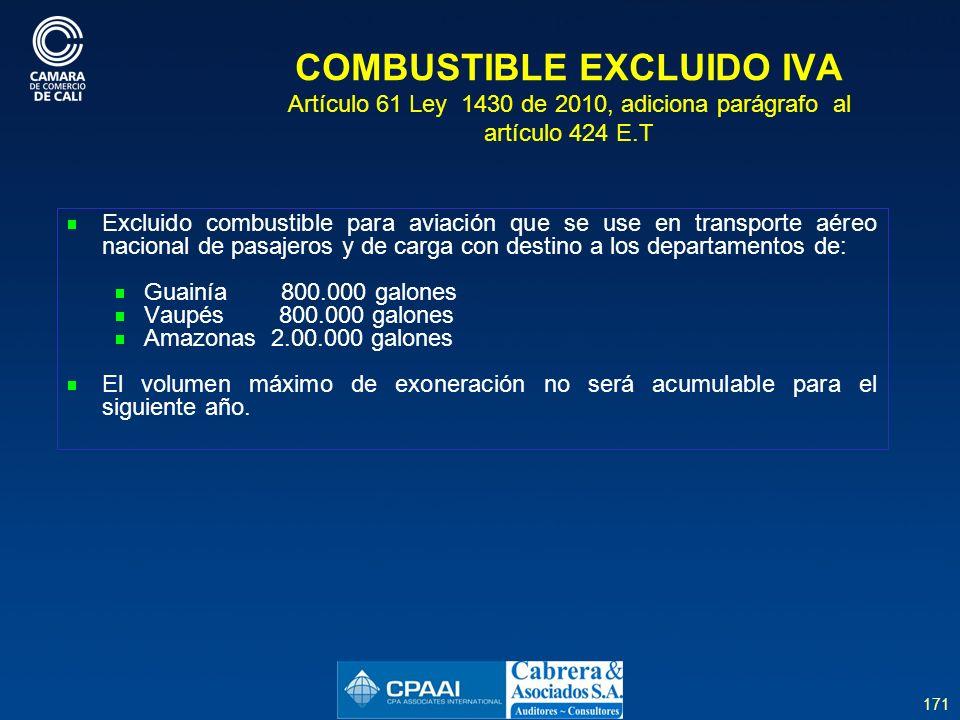 COMBUSTIBLE EXCLUIDO IVA Artículo 61 Ley 1430 de 2010, adiciona parágrafo al artículo 424 E.T