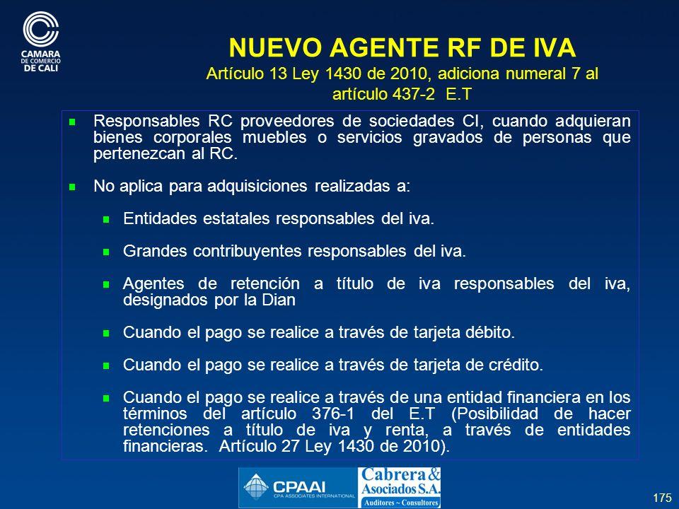 NUEVO AGENTE RF DE IVA Artículo 13 Ley 1430 de 2010, adiciona numeral 7 al artículo 437-2 E.T