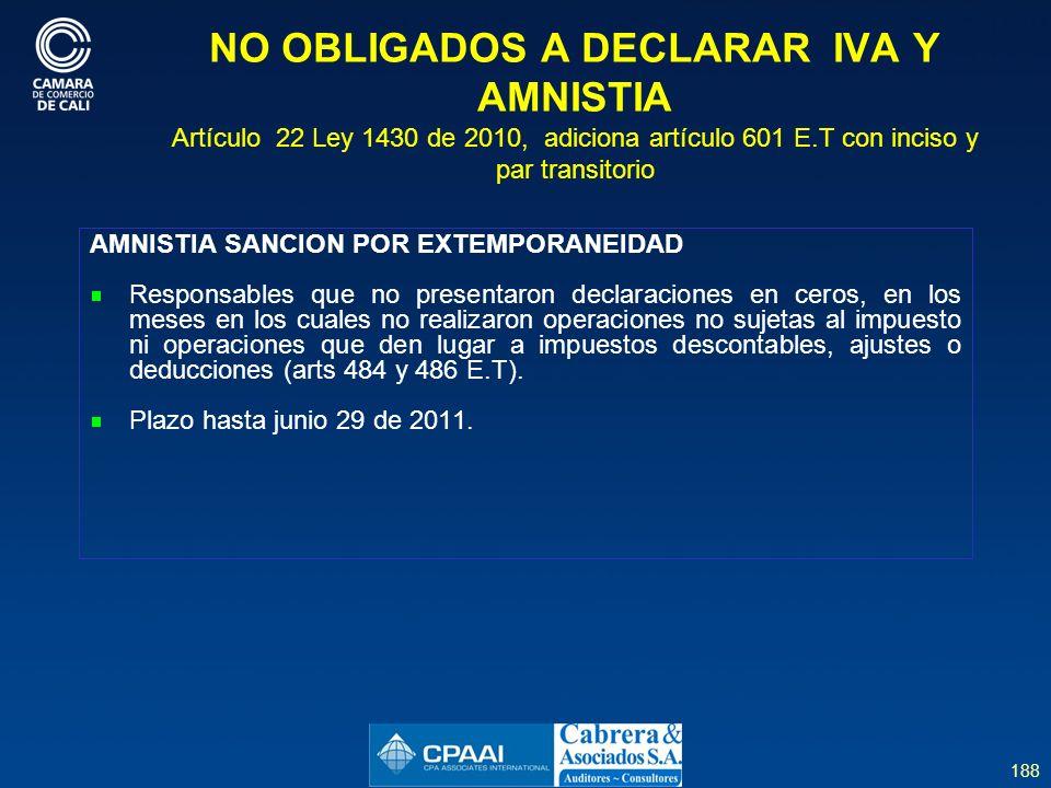 NO OBLIGADOS A DECLARAR IVA Y AMNISTIA Artículo 22 Ley 1430 de 2010, adiciona artículo 601 E.T con inciso y par transitorio