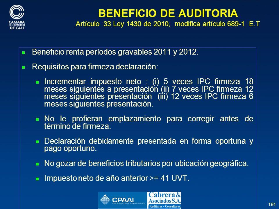 BENEFICIO DE AUDITORIA Artículo 33 Ley 1430 de 2010, modifica artículo 689-1 E.T
