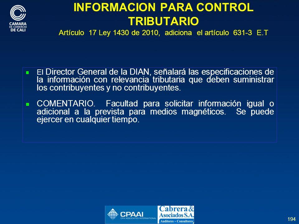 INFORMACION PARA CONTROL TRIBUTARIO Artículo 17 Ley 1430 de 2010, adiciona el artículo 631-3 E.T