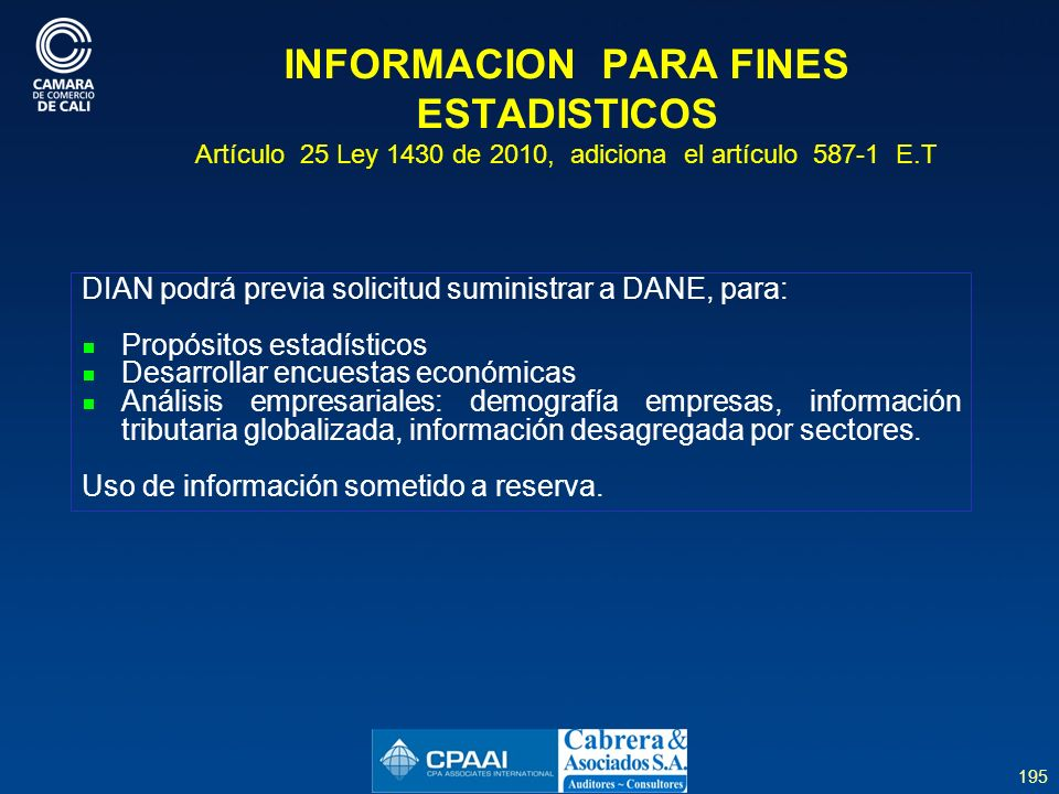 INFORMACION PARA FINES ESTADISTICOS Artículo 25 Ley 1430 de 2010, adiciona el artículo 587-1 E.T