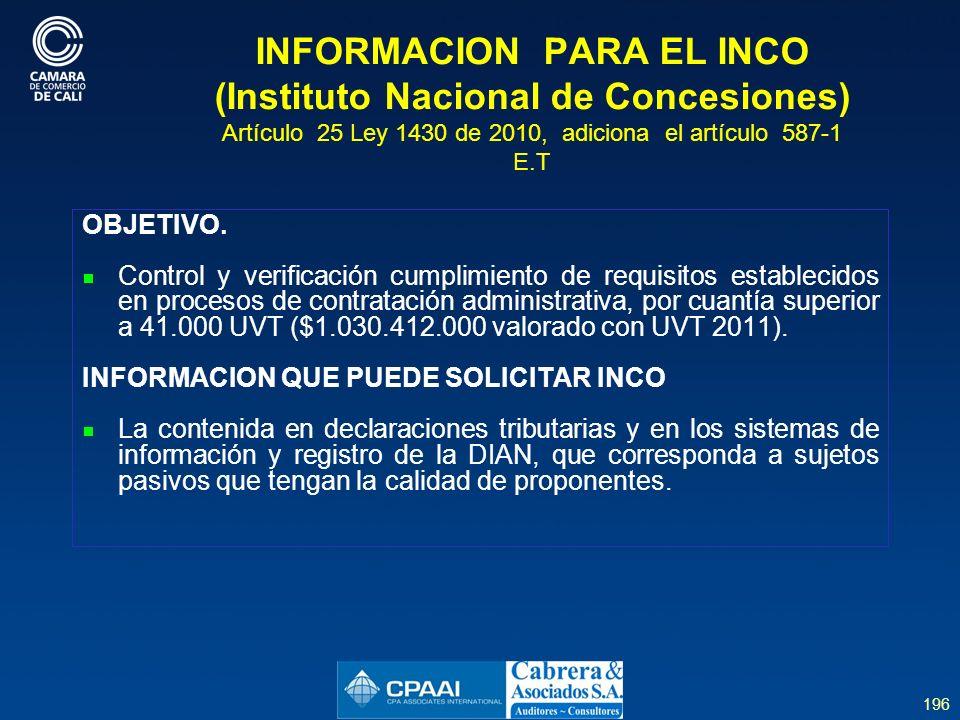 INFORMACION PARA EL INCO (Instituto Nacional de Concesiones) Artículo 25 Ley 1430 de 2010, adiciona el artículo 587-1 E.T