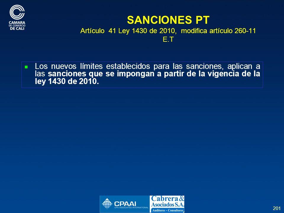 SANCIONES PT Artículo 41 Ley 1430 de 2010, modifica artículo 260-11 E