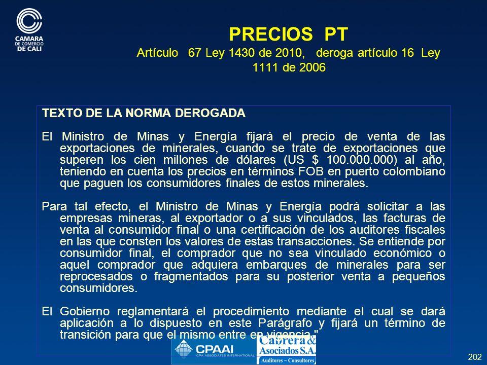 PRECIOS PT Artículo 67 Ley 1430 de 2010, deroga artículo 16 Ley 1111 de 2006
