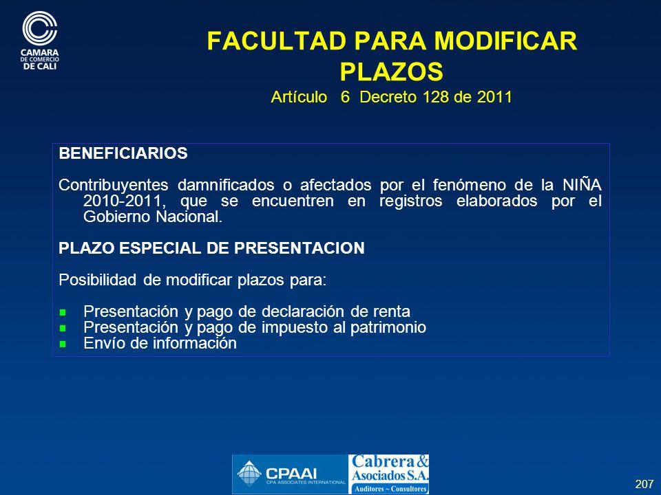 FACULTAD PARA MODIFICAR PLAZOS Artículo 6 Decreto 128 de 2011