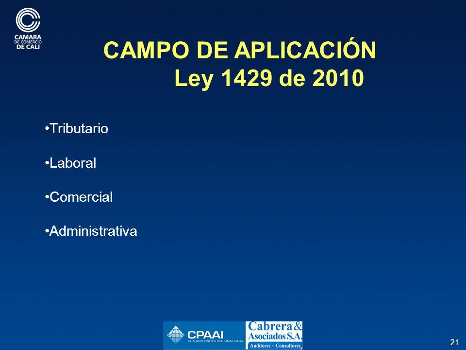 CAMPO DE APLICACIÓN Ley 1429 de 2010 Tributario Laboral Comercial