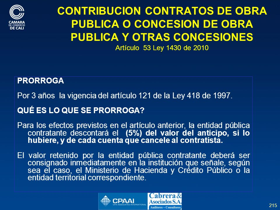 CONTRIBUCION CONTRATOS DE OBRA PUBLICA O CONCESION DE OBRA PUBLICA Y OTRAS CONCESIONES Artículo 53 Ley 1430 de 2010