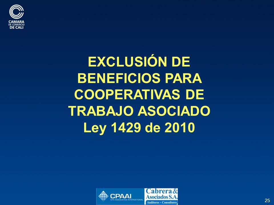 EXCLUSIÓN DE BENEFICIOS PARA COOPERATIVAS DE TRABAJO ASOCIADO