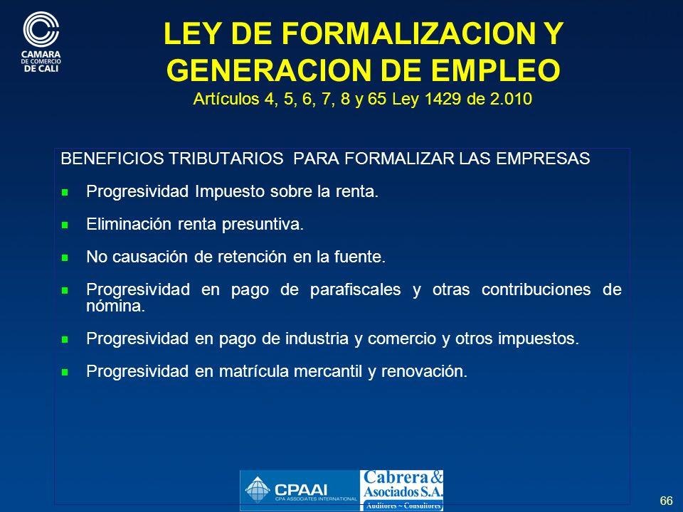 LEY DE FORMALIZACION Y GENERACION DE EMPLEO Artículos 4, 5, 6, 7, 8 y 65 Ley 1429 de 2.010