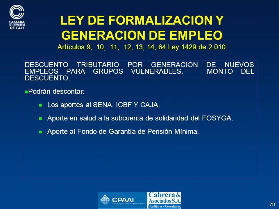 LEY DE FORMALIZACION Y GENERACION DE EMPLEO Artículos 9, 10, 11, 12, 13, 14, 64 Ley 1429 de 2.010