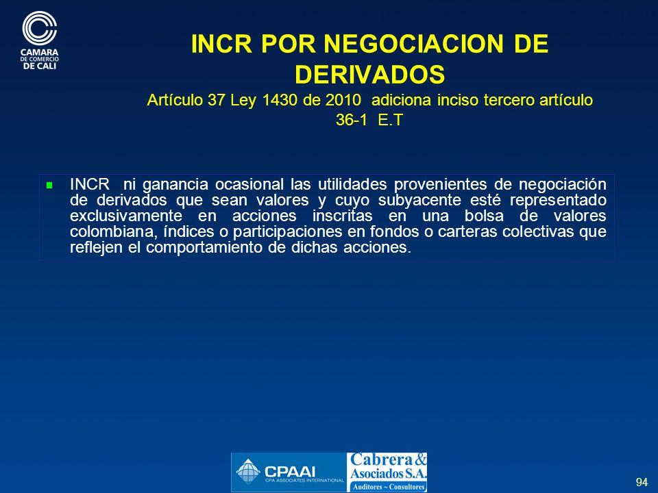 INCR POR NEGOCIACION DE DERIVADOS Artículo 37 Ley 1430 de 2010 adiciona inciso tercero artículo 36-1 E.T