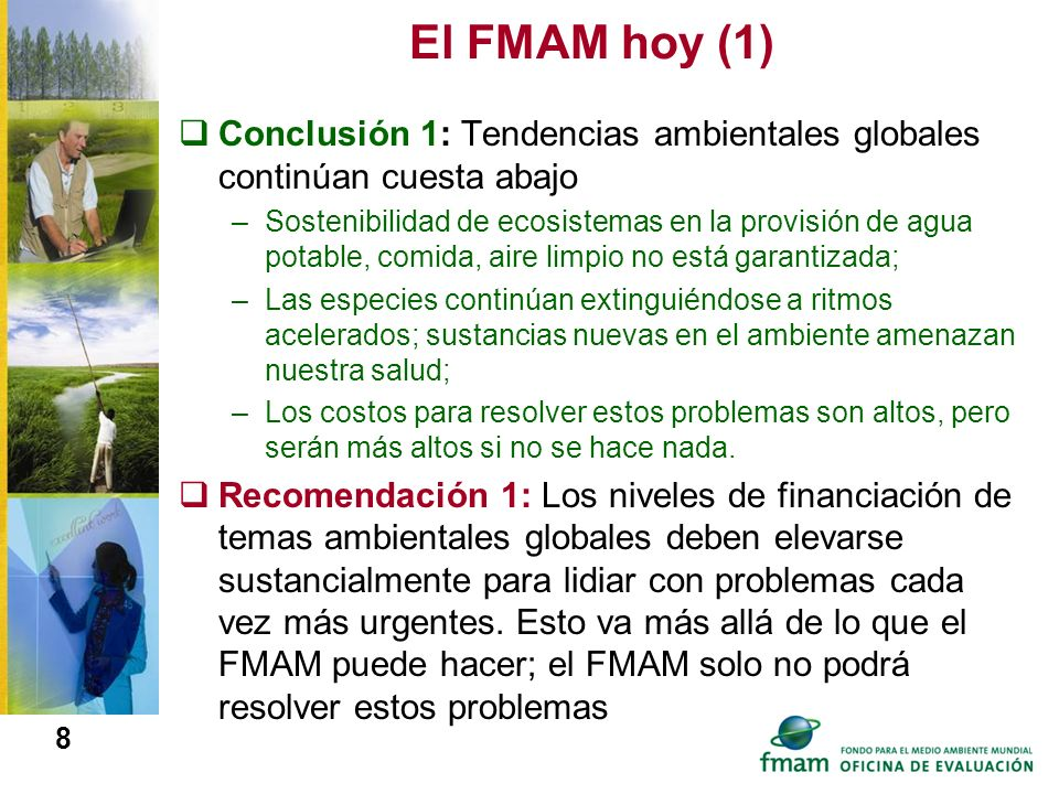 El FMAM hoy (1) Conclusión 1: Tendencias ambientales globales continúan cuesta abajo.