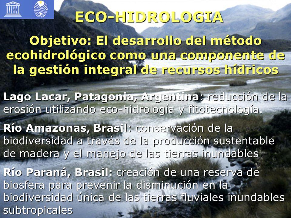 ECO-HIDROLOGIA Objetivo: El desarrollo del método ecohidrológico como una componente de la gestión integral de recursos hídricos.