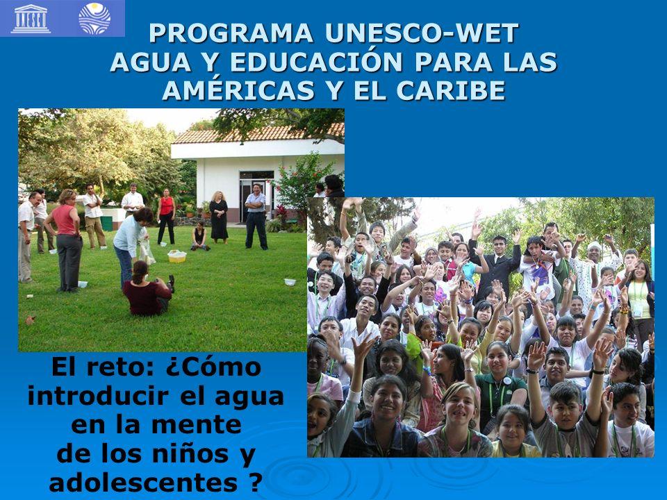 PROGRAMA UNESCO-WET AGUA Y EDUCACIÓN PARA LAS AMÉRICAS Y EL CARIBE