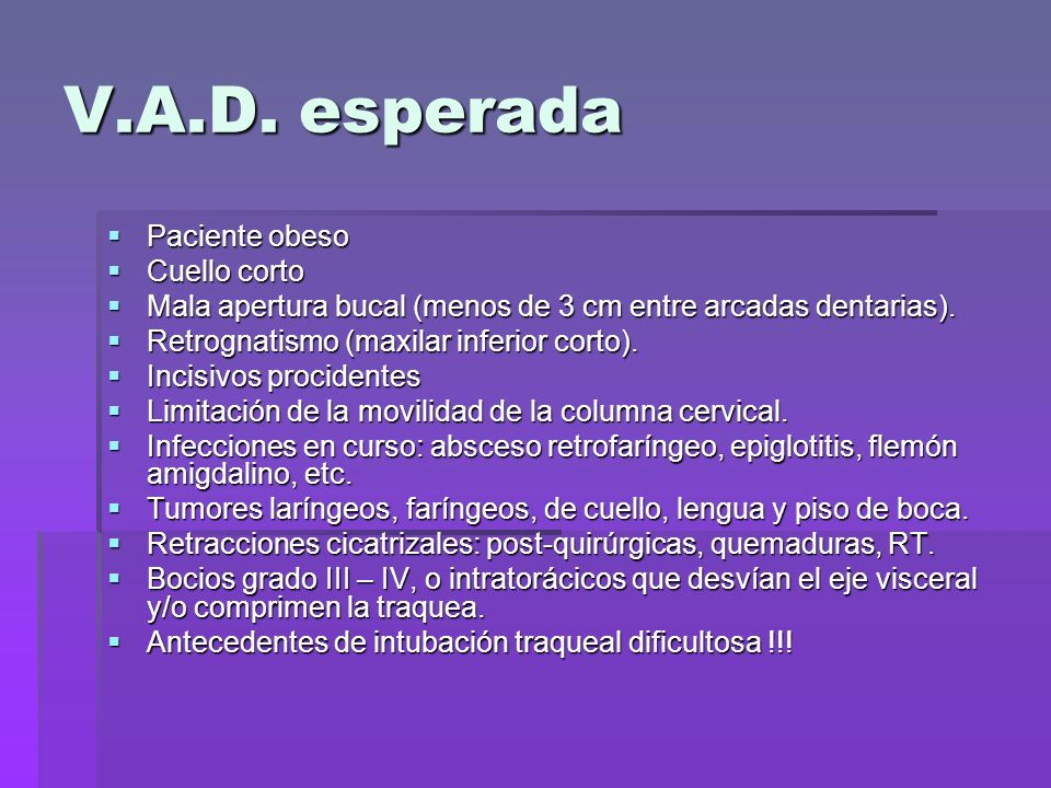 V.A.D. esperada Paciente obeso Cuello corto