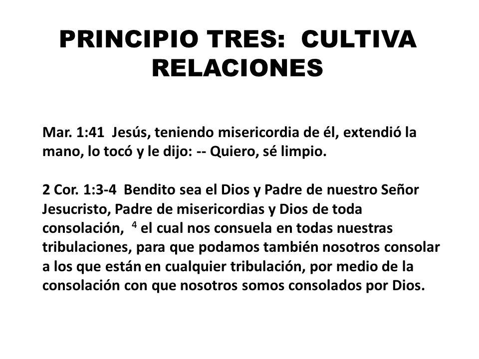 PRINCIPIO TRES: CULTIVA RELACIONES