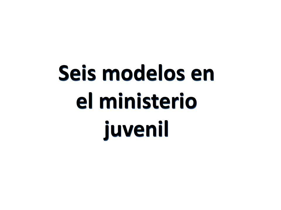 Seis modelos en el ministerio juvenil