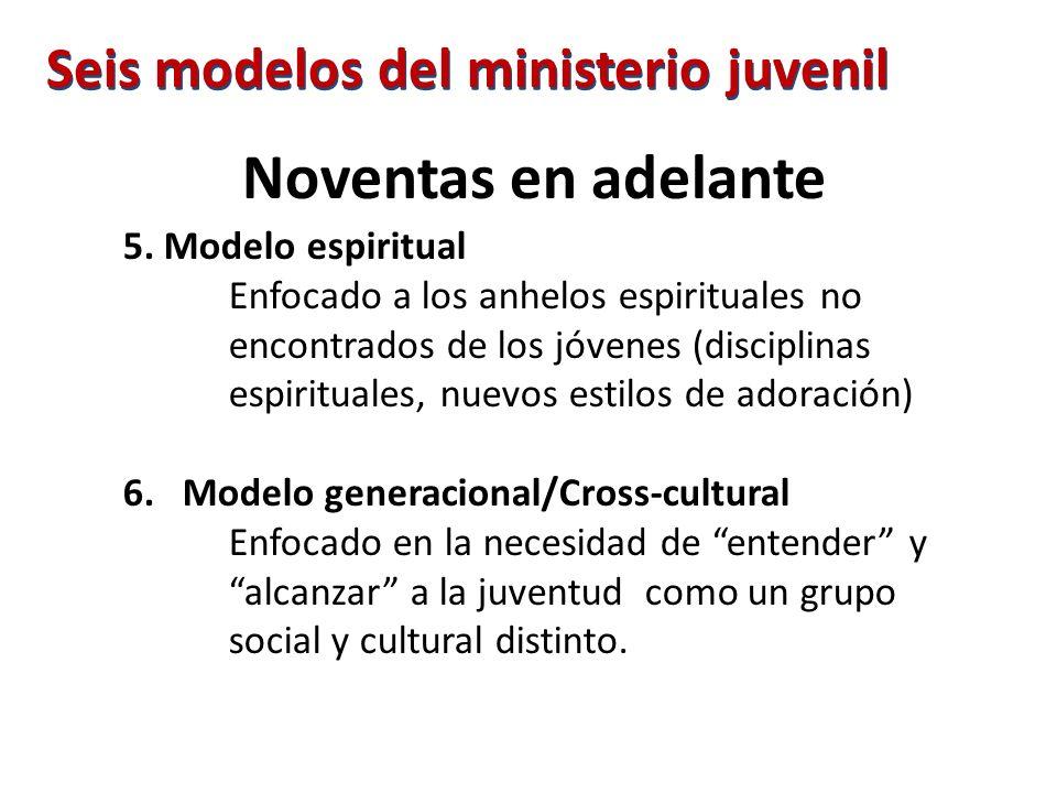 Noventas en adelante Seis modelos del ministerio juvenil