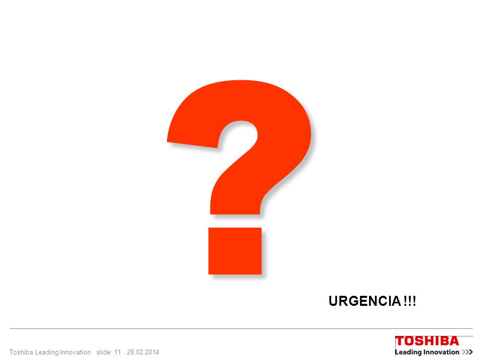 URGENCIA !!! Toshiba Leading Innovation slide: 11 29.03.2017