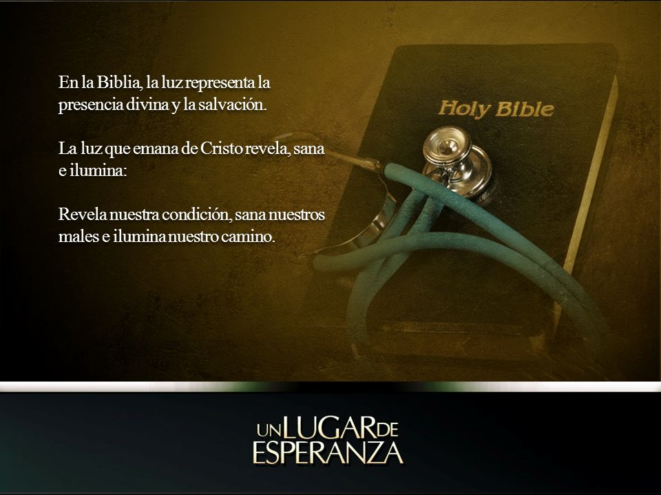 En la Biblia, la luz representa la presencia divina y la salvación.