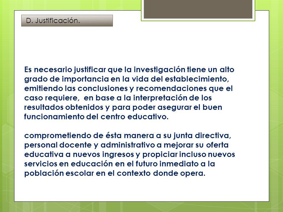 D. Justificación.