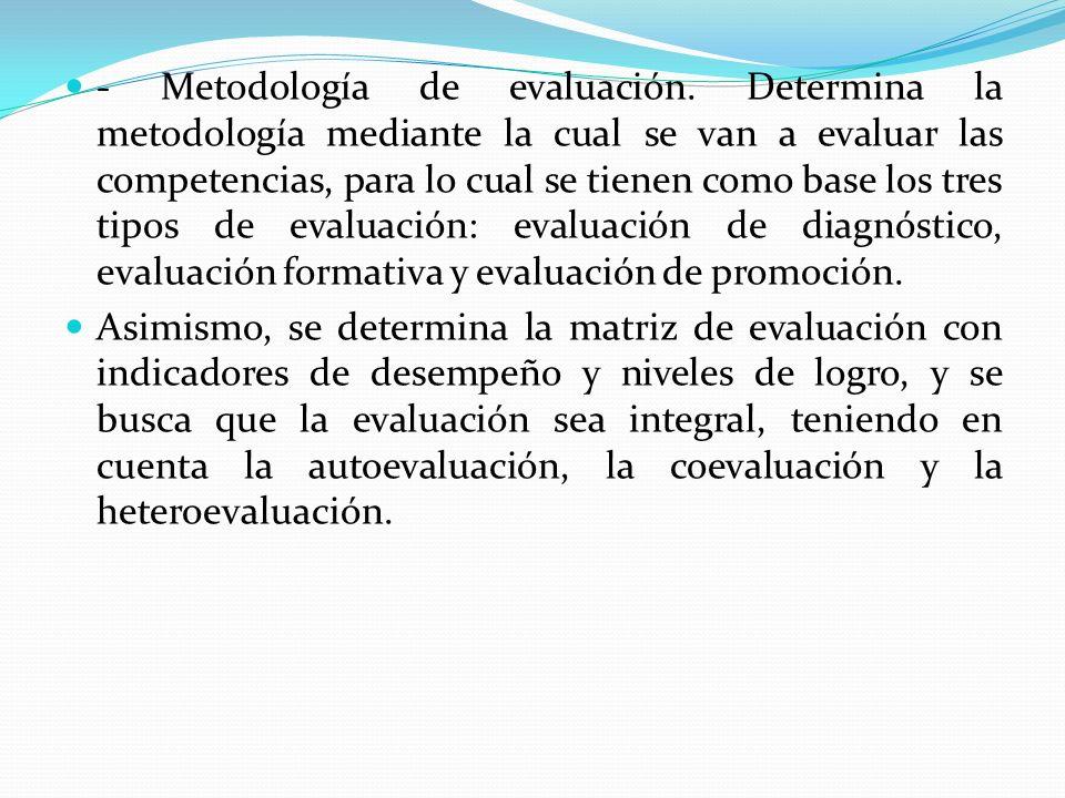 - Metodología de evaluación
