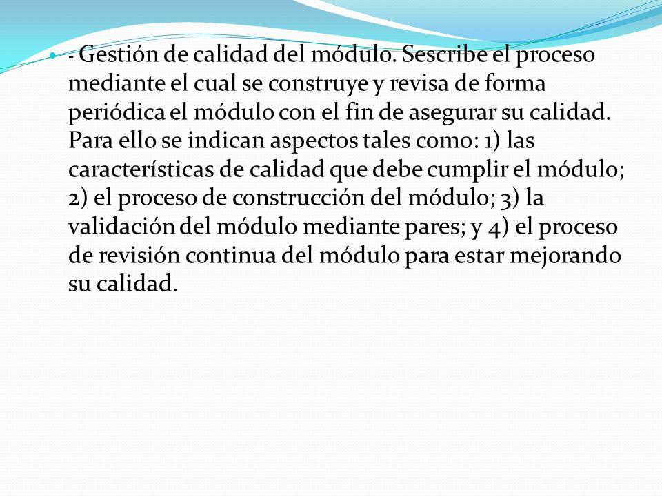 - Gestión de calidad del módulo