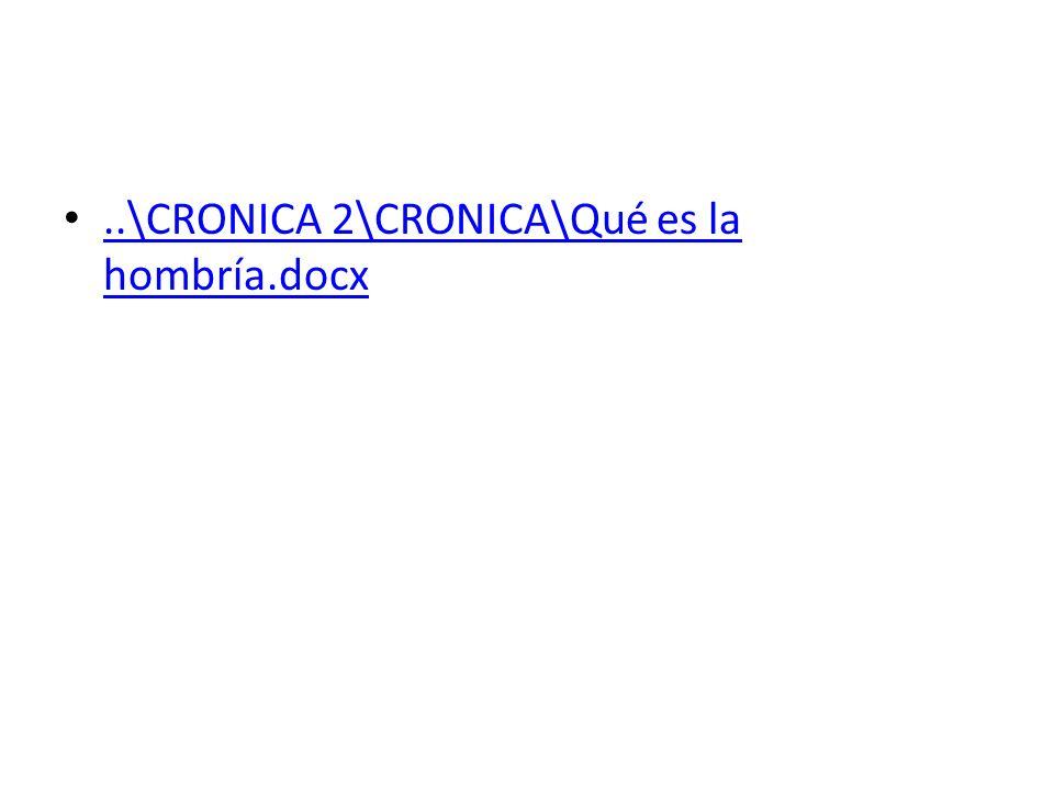 ..\CRONICA 2\CRONICA\Qué es la hombría.docx