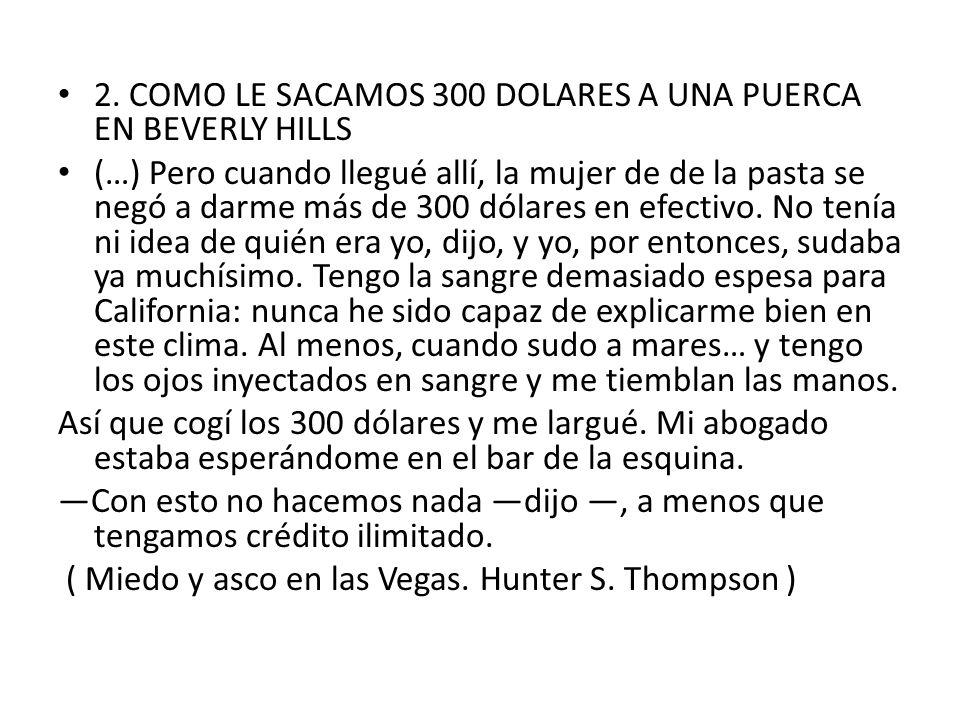 2. COMO LE SACAMOS 300 DOLARES A UNA PUERCA EN BEVERLY HILLS