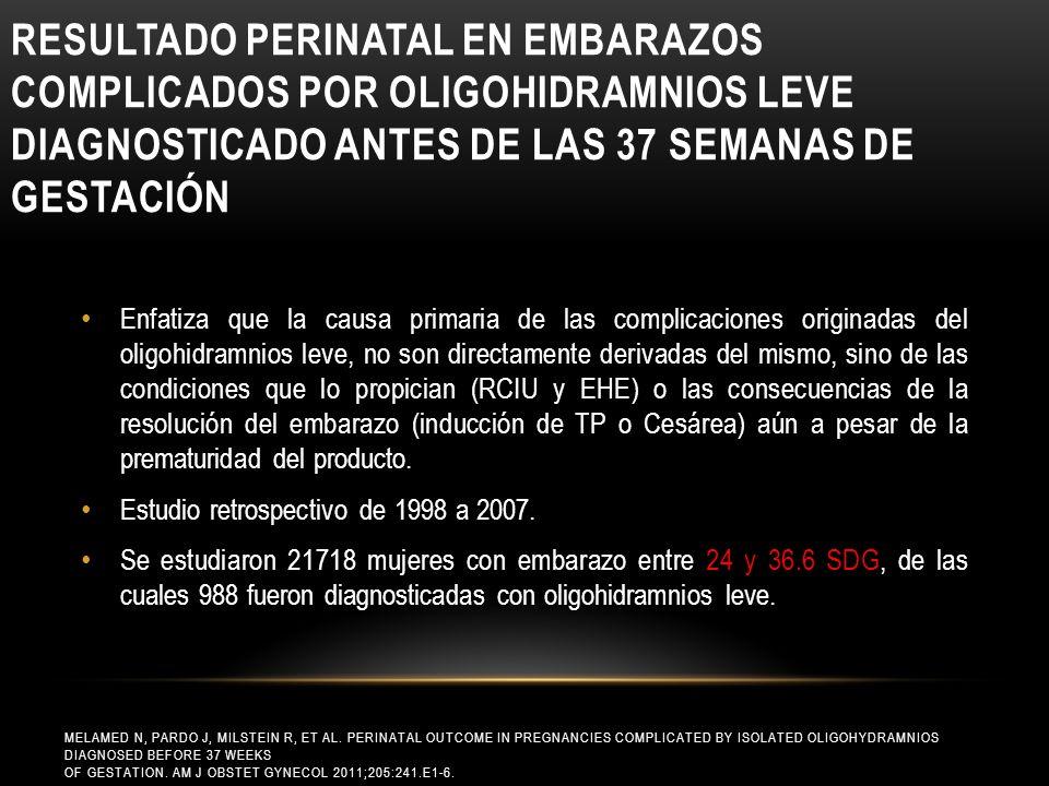 RESULTADO PERINATAL EN EMBARAZOS COMPLICADOS POR OLIGOHIDRAMNIOS LEVE DIAGNOSTICADO ANTES DE LAS 37 SEMANAS DE GESTACIÓN