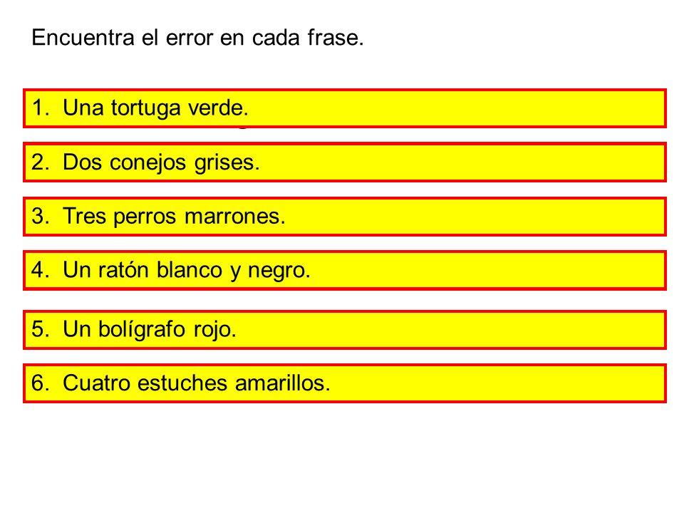 Encuentra el error en cada frase.